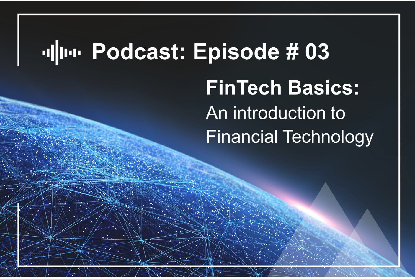 Episode #3  FinTech basics: An introduction to Financial Technology