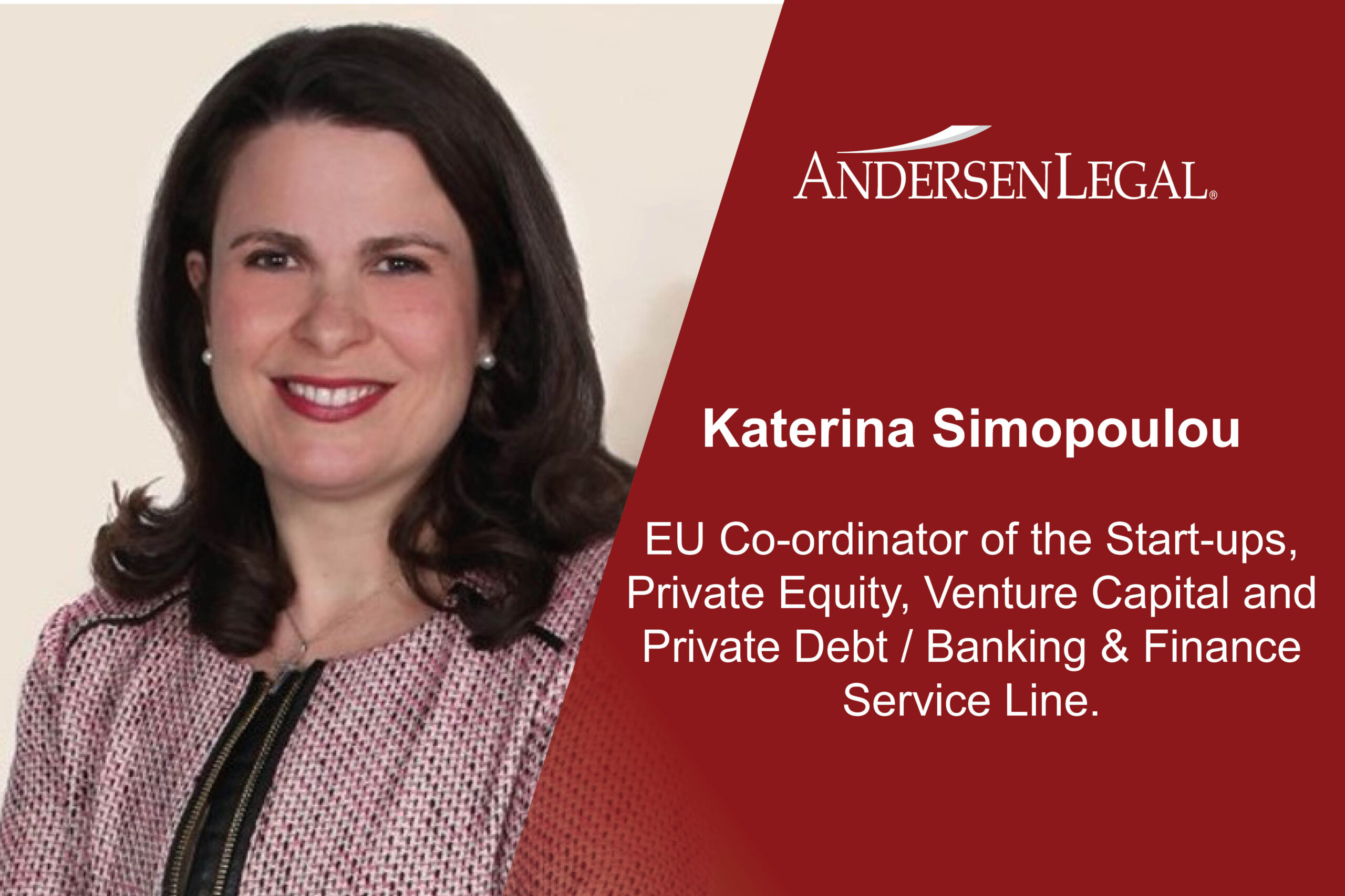Katerina Simopoulou: EU Co-ordinator of the Start-ups, Private Equity, Venture Capital and Private Debt